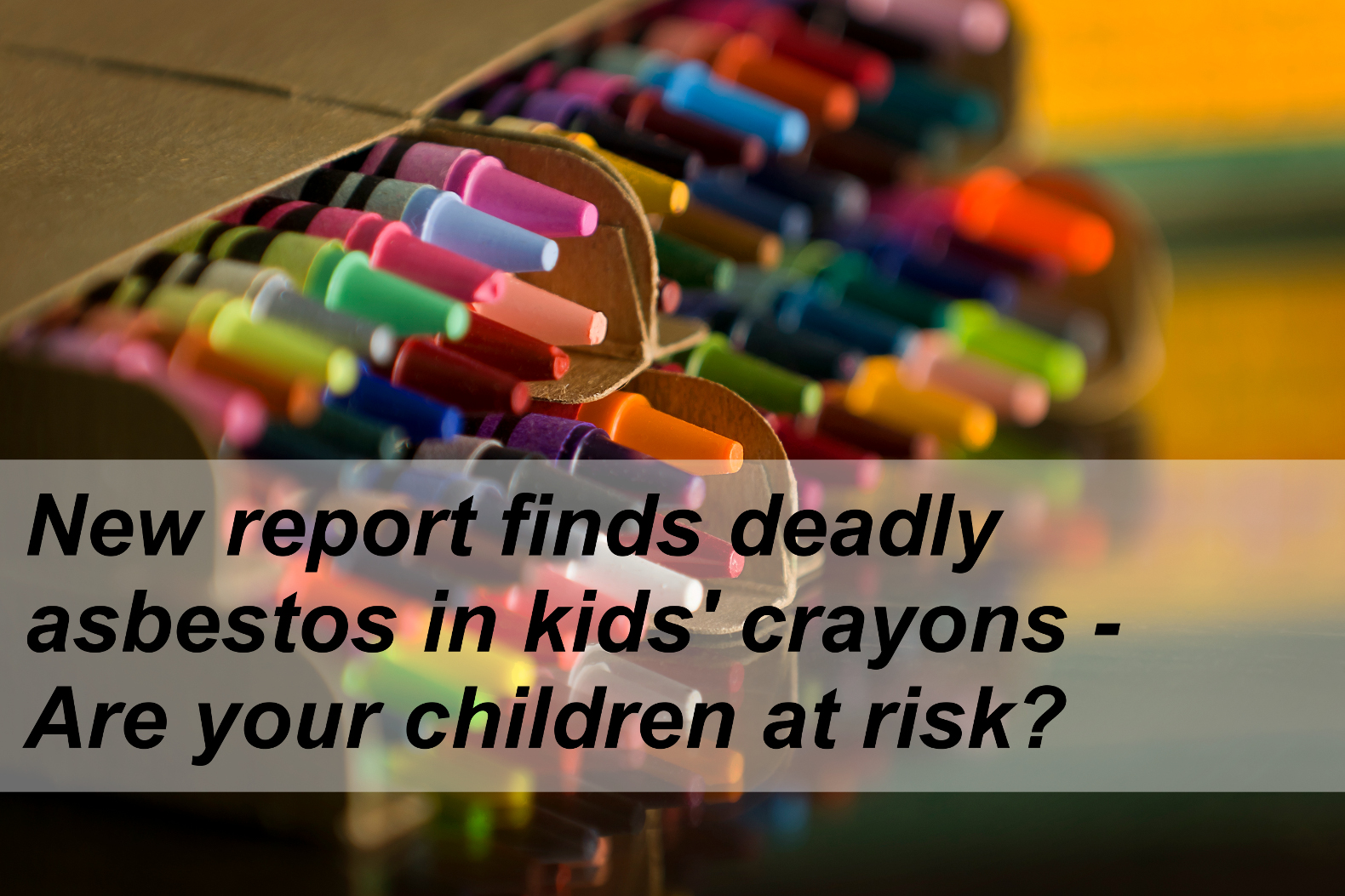 Locally Bought Crayons Tests Positive for Asbestos
